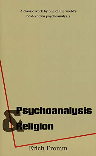 Psychoanalysis and Religion (The Terry Lectures Series): Fromm, Erich