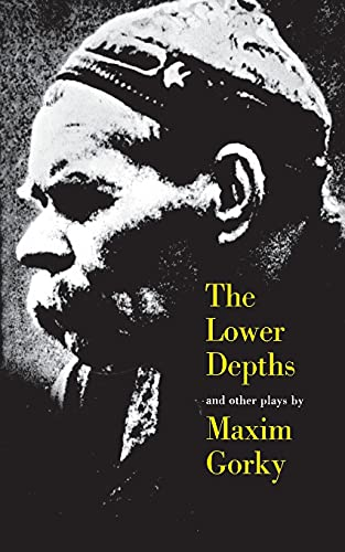 The Lower Depths and Other Plays: Maxim Gorky