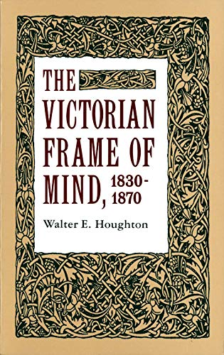 9780300001228: The Victorian Frame of Mind, 1830-1870 (Yale Paperbound, Y-99)