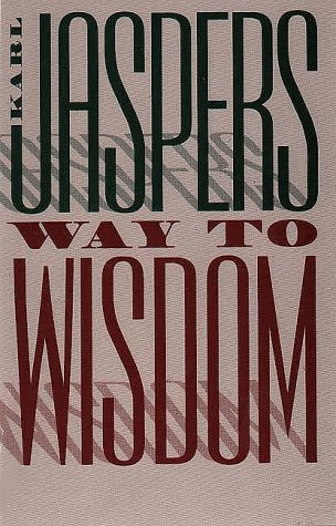 9780300001341: Way to Wisdom: An Introduction to Philosophy