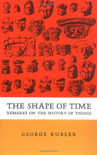 9780300001440: The Shape of Time: Remarks on the History of Things