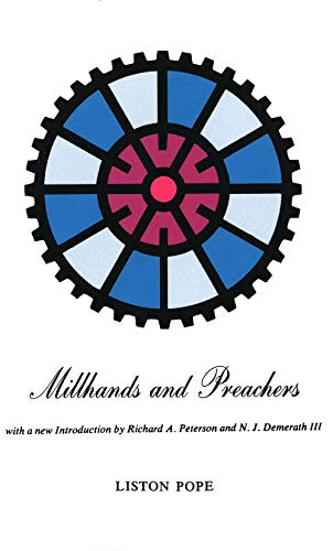 Millhands and Preachers: A Study of Gastonia (Yale Studies in Religious Education): Pope, Liston