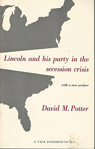 Lincoln and His Party in Secession Crisis (Historical Publications): Potter, David M.