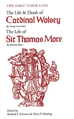 9780300002393: Two Early Tudor Lives: The Life and Death of Cardinal Wolsey by George Cavendish; The Life of Sir Thomas More by William Roper
