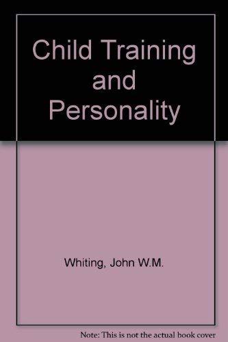 Child Training and Personality: John W.M. Whiting