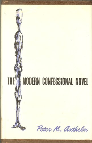 The Modern Confessional Novel: Axthelm, Peter M.