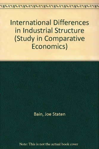 9780300002836: International Differences in Industrial Structure (Study in Comparative Economics)