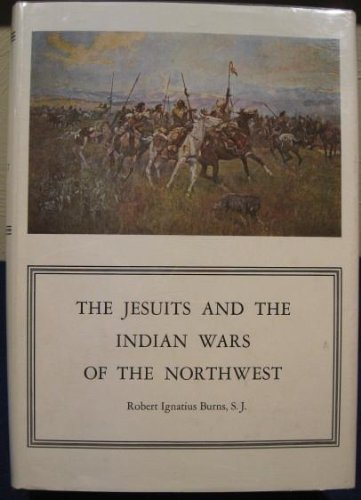 9780300003369: The Jesuits and the Indian Wars of the Northwest