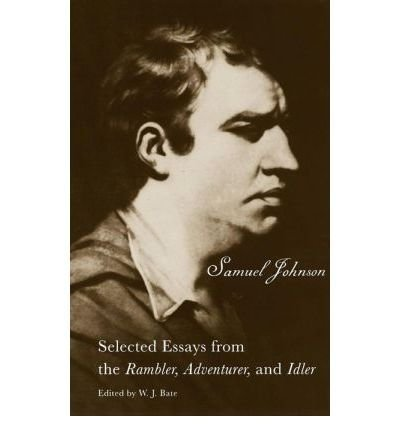 """The Works of Samuel Johnson, """"""""Rambler"""""""": Selected Essays from the """"""""Rambler,"""""""" """"""""Adventurer,"""""""" and """"""""Idler"""