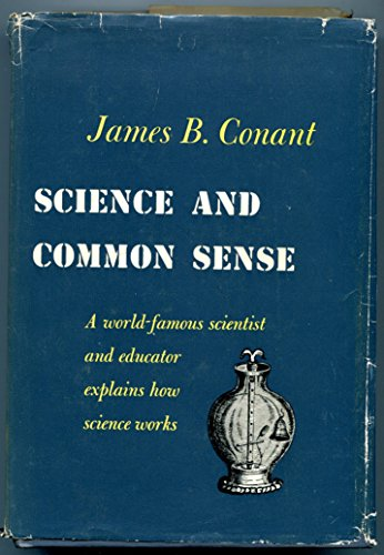 Science and Common Sense (The Terry Lectures): James B. Conant