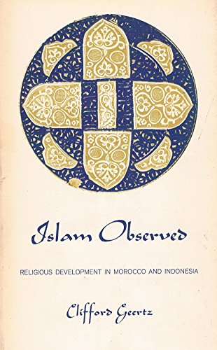 9780300004830: Islam Observed: Religious Development in Morocco and Indonesia (The Terry Lectures)