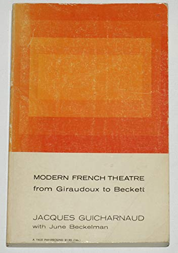 Modern French Theatre from Giraudoux to Genet (Romanic Study): Guicharnaud, Jacques
