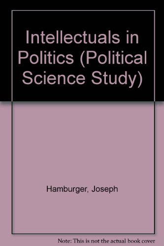 Intellectuals in politics, John Stuart Mill and: Hamburger, Joseph