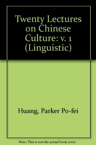 9780300005790: Twenty Lectures on Chinese Culture: v. 1