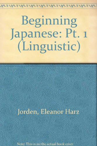 9780300006094: Beginning Japanese: Pt. 1 (Linguistic)
