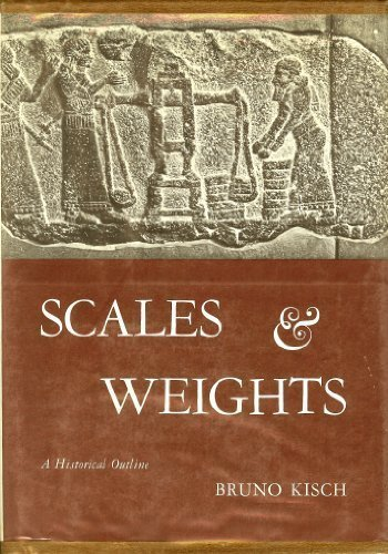 SCALES AND WEIGHTS a Historical Outline
