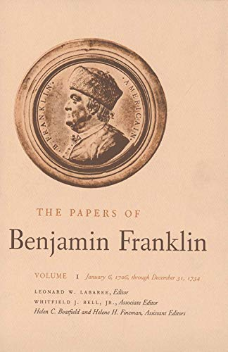 9780300006506: The Papers of Benjamin Franklin Volume 1 January 6, 1706 Through December 31, 1734