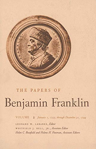 9780300006513: 002: The Papers of Benjamin Franklin, Vol. 2: January 1, 1735 through December 31, 1744 (The Papers of Benjamin Franklin Series)