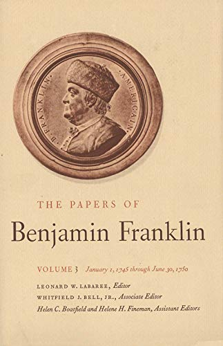 9780300006520: 003: The Papers of Benjamin Franklin, Vol. 3: Volume 3, January 1, 1745 through June 30, 1750