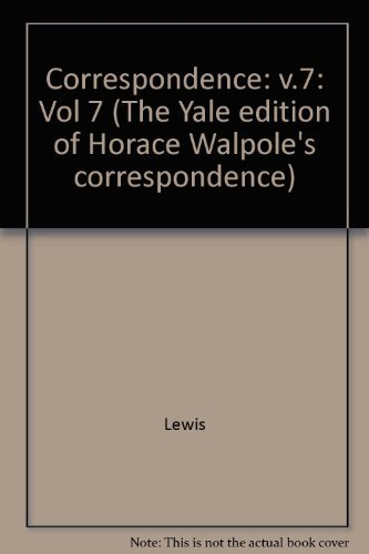 9780300006926: The Yale Editions of Horace Walpole's Correspondence, Volume 7: With Madame Du Deffand and Wiart, V (The Yale Edition of Horace Walpole's Correspondence) (Vol 7)