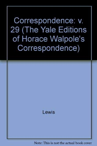 Volume 29: With William Mason, II (The Yale Edition of Horace Walpole's Correspondence) (v. 29)...