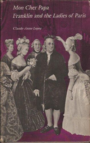 Mon Cher Papa: Franklin and the Ladies of Paris: Claude-Anne Lopez