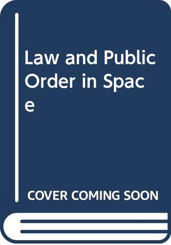9780300007398: Law and Public Order in Space