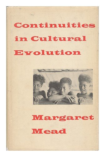 Continuities in Cultural Evolution. (Terry Lectures): Margaret Mead