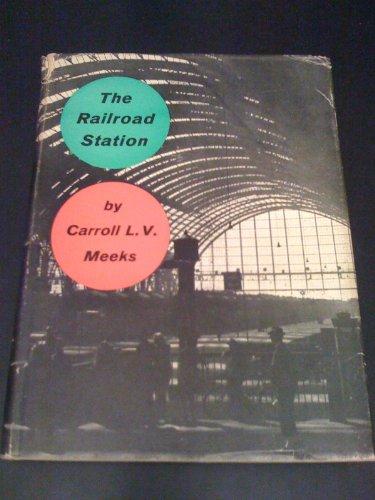 The Railroad Station: MEEKS, Carroll L.V.
