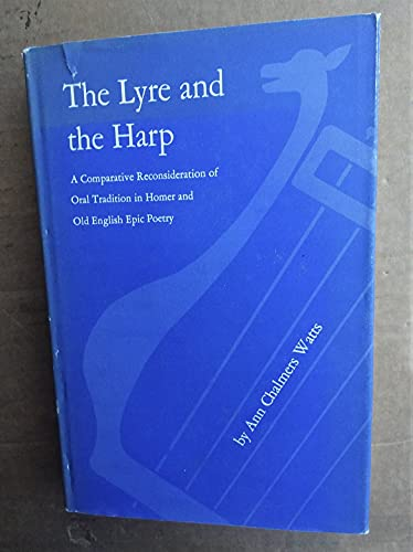 9780300007978: The Lyre and the Harp: A Comparative Reconsideration of Oral Tradition in Homer and Old English Epic Poetry