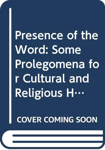 9780300008104: Presence of the Word: Some Prolegomena for Cultural and Religious History