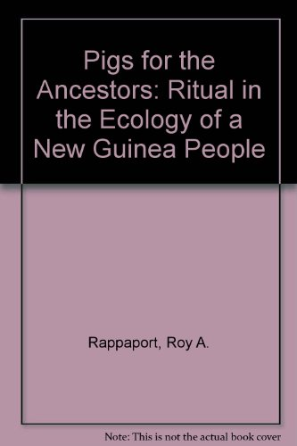 9780300008500: Pigs for the Ancestors; Ritual in the Ecology of a New Guinea People