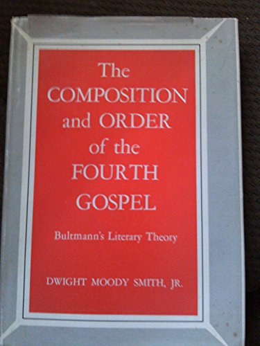 9780300009606: The Composition and Order of the Fourth Gospel