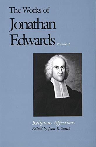 Religious Affections (The Works of Jonathan Edwards,: Jonathan Edwards