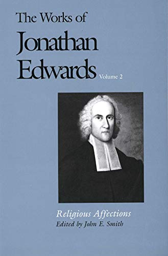 9780300009668: Religious Affections (The Works of Jonathan Edwards, Vol. 2)
