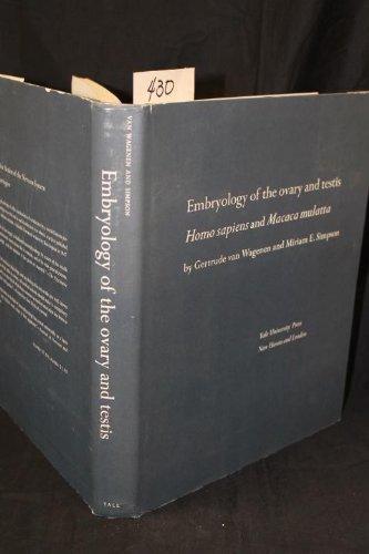 Embryology of the Ovary and Testis, Homo Sapiens and Macaca Mulatta: Wagenen, G Simpson, M E