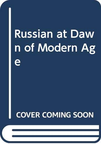 Russian at the Dawn of the Modern Age