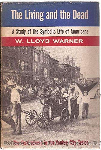9780300010251: The Living and the Dead: A Study of the Symbolic Life of Americans [Yankee City Series]