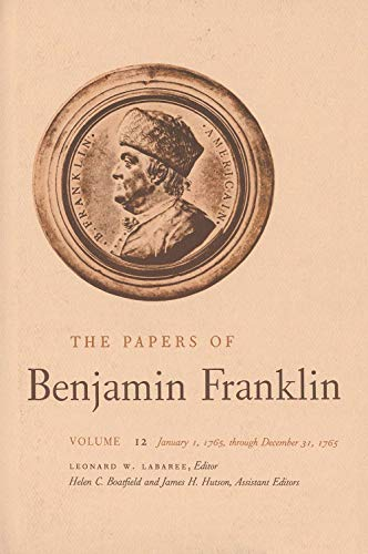 9780300010732: 012: The Papers of Benjamin Franklin, Vol. 12: Volume 12: January 1, 1765 through December 31, 1765