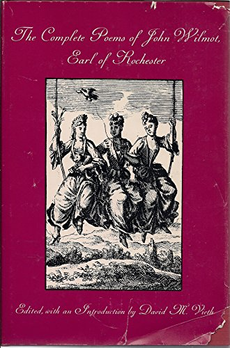 The Complete Poems of John Wilmot, Earl of Rochester: Rochester, John Wilmot ; Vieth, David