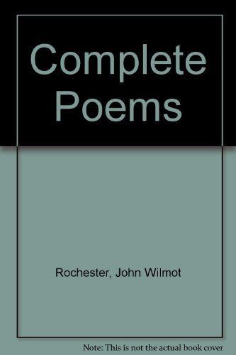 9780300010763: The Complete Poems of John Wilmot, Earl of Rochester