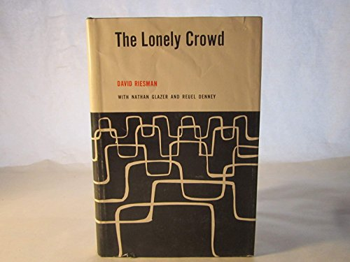 9780300010817: The Lonely Crowd; a Study of the Changing American Character