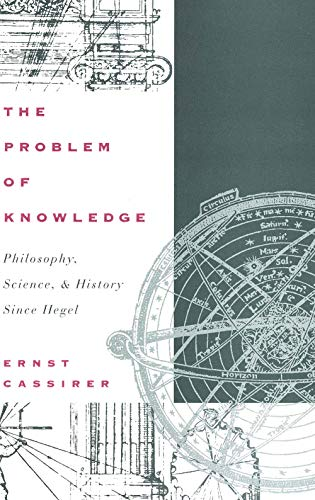 9780300010985: The Problem of Knowledge: Philosophy, Science, and History Since Hegel