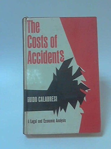 9780300011142: The Costs of Accidents: Legal and Economic Analysis