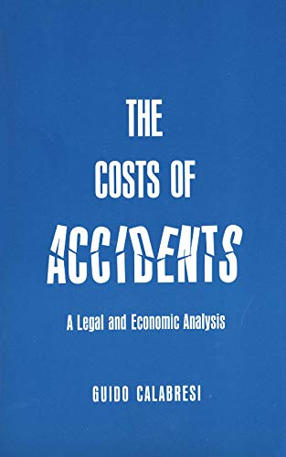 9780300011159: The Costs of Accidents: A Legal and Economic Analysis