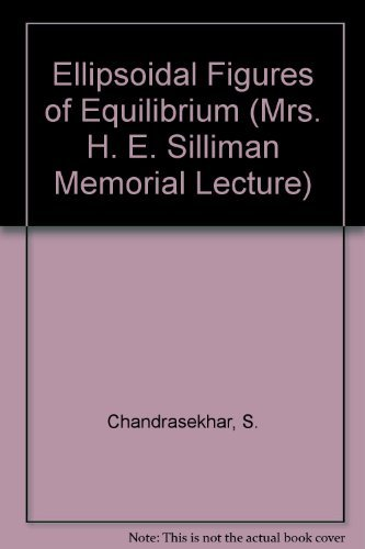 9780300011166: Ellipsoidal Figures of Equilibrium (Mrs.H.E.Silliman Memorial Lecture)