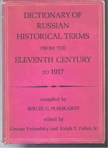 9780300011364: Dictionary of Russian Historical Terms from the Eleventh Century to 1917 (English and Russian Edition)