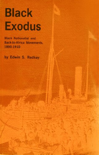 Black Exodus: Black Nationalist and Back-to-Africa Movements, 1890-1910: Edwin Redkey -