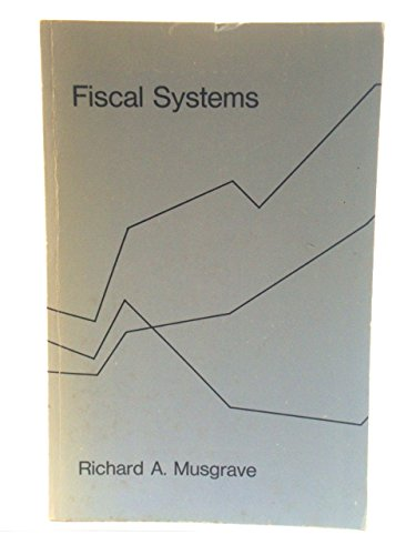 9780300011821: Fiscal Systems (Study in Comparative Economics)