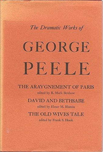 Dramatic Works of George Peele: The Arraignment: George Peele